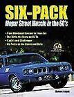 Six-Pack : Mopar Street Muscle in the 60's by Robert Genat (2004, Paperback)