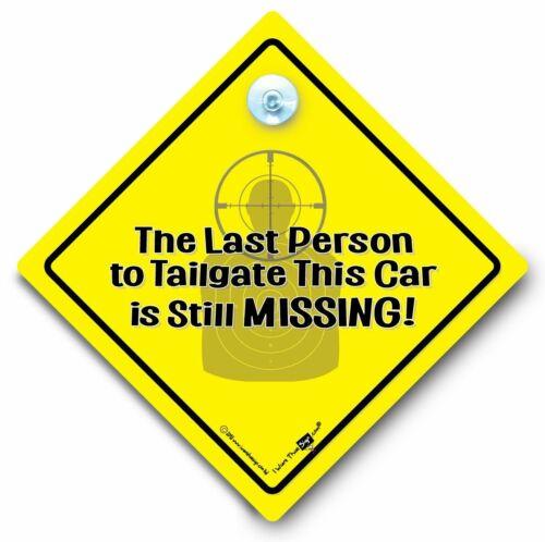 anti Tailgater signo La última persona en portón trasero este coche es todavía falta signo