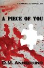 Piece of You 9781514874660 by D M Annechino Paperback