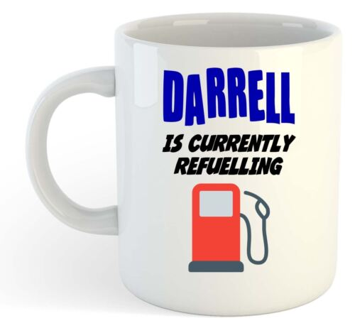 Funny Name Darrell Is Currently Refuelling Mug Gift Personalised