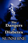 The Dangers of Diabetes by Sunshine (Paperback / softback, 2010)