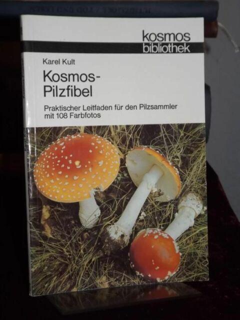 Kult, Karel: Kosmos-Pilzfibel. Praktischer Leitfaden für den Pilzsammler.