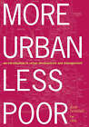 More Urban, Less Poor: An Introduction to Urban Development and Management by Per Ljung, Goran Tannerfeldt (Paperback, 2006)