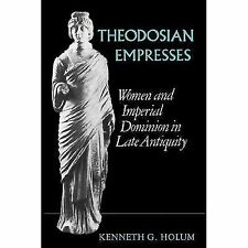 Transformation of the Classical Heritage: Theodosian Empresses : Women and...