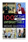 100 of the Most Unforgettable Movie Quotes by Alexander Trost (Paperback / softback, 2013)