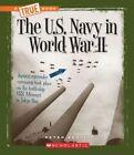 The U.s. Navy in World War II by Peter Benoit 9780531204979 Hardback 2014