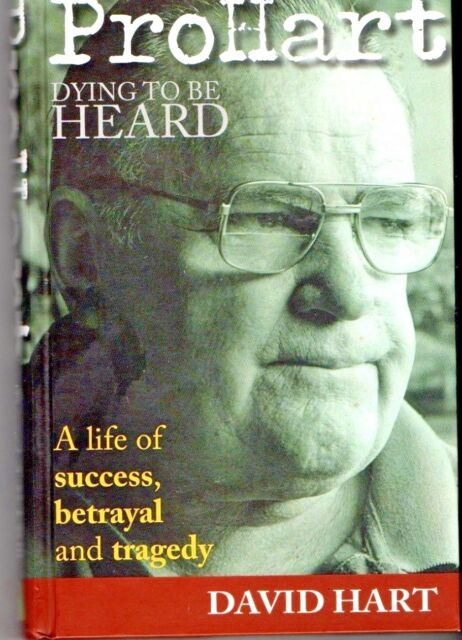PRO HART~ Dying to be Heard~ A Life of Success,Betrayal & Tragedy~David Hart~H/C
