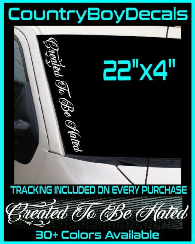 "Created To Be Hated 22/"" VINYL DECAL Sticker Diesel Truck Car Turbo Boost JDM Mud"
