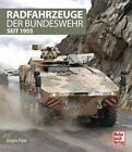 Radfahrzeuge der Bundeswehr seit 1955 von Jürgen Plate (2015, Gebundene Ausgabe)
