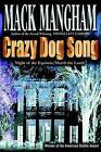 Crazy Dog Song: Night of the Equinox/March the Lamb by Mack Mangham (Hardback, 2002)