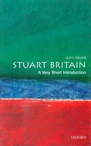 Stuart-Britain-A-Very-Short-Introduction-Very-Sh-by-Morrill-John-Paperback