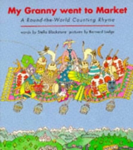 My Granny Went to Market : A Round-the-World ... by Blackstone, Stella Paperback