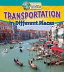 Transportation in Different Places by Adrianna Morganelli (Paperback / softback, 2016)