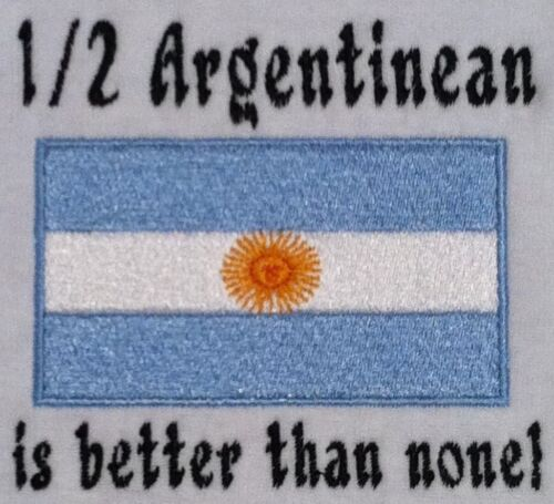 Argentina Flag Baby Bodysuit Embroidered 1//2 Argentinean is better than none