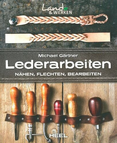Gärtner: Lederarbeiten Flechten Bearbeiten Handbuch//Leder//Ratgeber Nähen