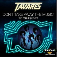 TAVARES - DON'T TAKE AWAY THE MUSIC THE REMIX PROJECT 2016 CD BEN LIEBRAND !