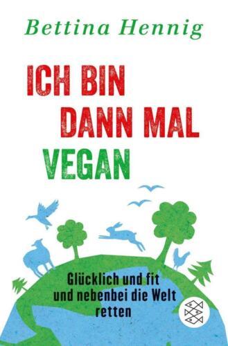 1 von 1 - Ich bin dann mal vegan von Bettina Hennig (2016, Taschenbuch), UNGELESEN