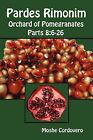 Pardes Rimonim - Orchard of Pomegranates - Parts 8: 6-26 by Moshe Cordovero (Paperback, 2010)