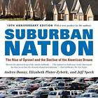 Suburban Nation: The Rise of Sprawl and the Decline of the American Dream by Elizabeth Plater-Zyberk, Andres Duany, Jeff Speck (Paperback / softback, 2010)