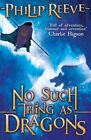 No Such Thing As Dragons by Philip Reeve (Paperback, 2014)