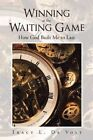 Winning at the Waiting Game: How God Built Me to Last by Tracy L De Volt (Paperback / softback, 2014)