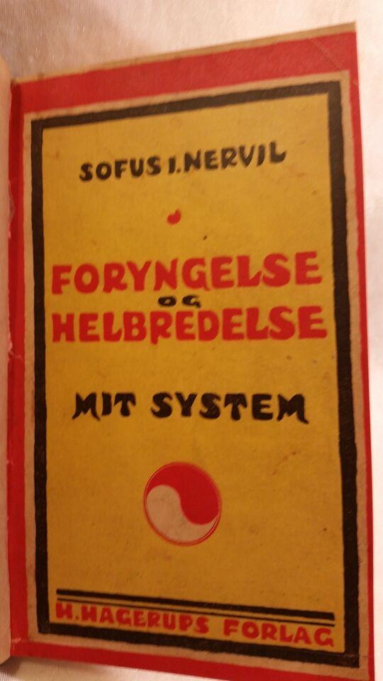 FORYNGELSE OG HELBREDELSE Mit system, Sofus I Nervil ,