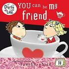 You Can be My Friend by Lauren Child (Board book, 2008)
