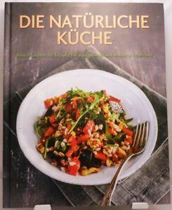 Die-natuerliche-Kueche-Kochbuch-Abwechslungsreiche-Rezepte-Gesunde-Ernaehrung-11