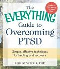 The Everything Guide to Overcoming PTSD: Simple, Effective Techniques for Healing and Recovery by Romeo Vitelli (Paperback, 2014)