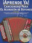 Aprende Ya! Cancionero Para El Acordeon de Botones by Ed Lozano (Mixed media product, 2008)