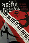 Artful Stories: The Teacher, the Student, and the Muse by Joanne Kilgour Dowdy (Hardback, 2012)