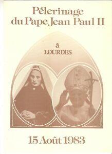 A SAISIR  ENCART DE LUXE PELERINAGE DU PAPE JEAN PAUL II  15 08 1983 A LOURDES