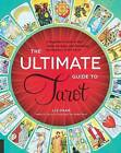 The Ultimate Guide to Tarot: A Beginner's Guide to the Cards, Spreads, and Revealing the Mystery of the Tarot by Liz Dean (Paperback, 2015)