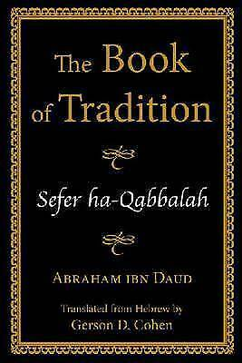 The Book of Tradition: Sefer Ha-Qabbalah by Abraham Ibn Daud (Paperback, 2010)