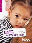 Kinder dürfen Ängste haben von Felicitas Römer (2014, Taschenbuch)