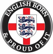 ENGLISH BORN & PROUD OF IT CAR STICKER DECAL DIGITAL PRINT ON 7 YEAR VINYL