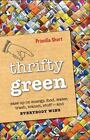 Thrifty Green : Ease up on Energy, Food, Water, Trash, Transit, Stuff -- and Everybody Wins by Priscilla Short (2011, Hardcover)