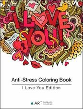 Anti Stress Coloring Book I Love You Edition By Art Therapy