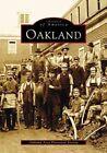 Oakland Images of America Arcadia Publishing Society Oaklan Paperback