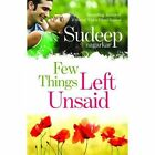 Few Things Left Unsaid: Was Your Promise of Love Fulfilled? by Sudeep Nagarkar (Paperback, 2013)