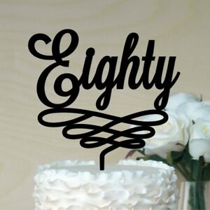 80th Birthday Cake Topper Acrylic Party Decorations Script Eighty White