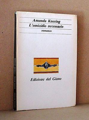 L'omicidio Necessario - Knering - Edizione Del Grano - Romanzo