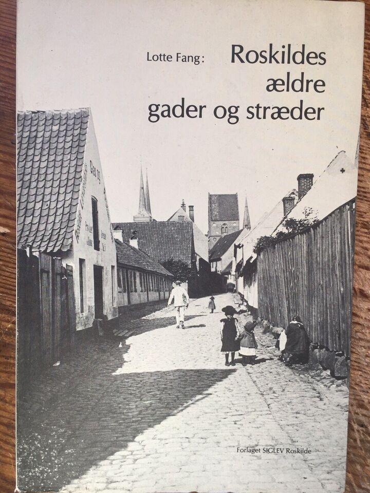 Roskildes ældre gader og stræder + 8 kortbilag, Lotte Fang -