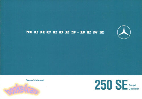250SE OWNERS MANUAL MERCEDES COUPE CONVERTIBLE CABRIOLET W111 OWNER 250 SE