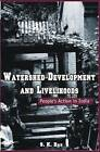 Watershed Development and Livelihoods: People's Action in India by S. K. Das (Hardback, 2007)