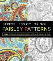 Stress Less Coloring - Paisley Patterns : 100+ Coloring Pages For Peace...