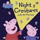 Peppa Pig: Night Creatures by Penguin Books Ltd (Board book, 2016)