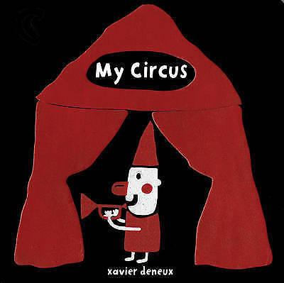 My Circus,Deneux, Xavier,Excellent Book mon0000049323