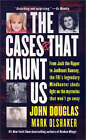 The Cases That Haunt Us: From Jack the Ripper to Jonbenet Ramsey, the FBI's Legendary Mindhunter Sheds Light on the Mysteries That Won't Go away by John Douglas, Mark Olshaker (Paperback, 2001)