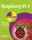 Raspberry Pi 3 in Easy Steps by Mike McGrath (Paperback, 2016)